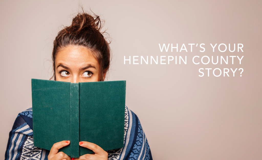 What's your Hennepin Co Story